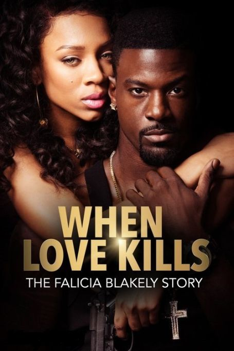 When Love Kill: The Falicia Blakely Story movie Poster.
